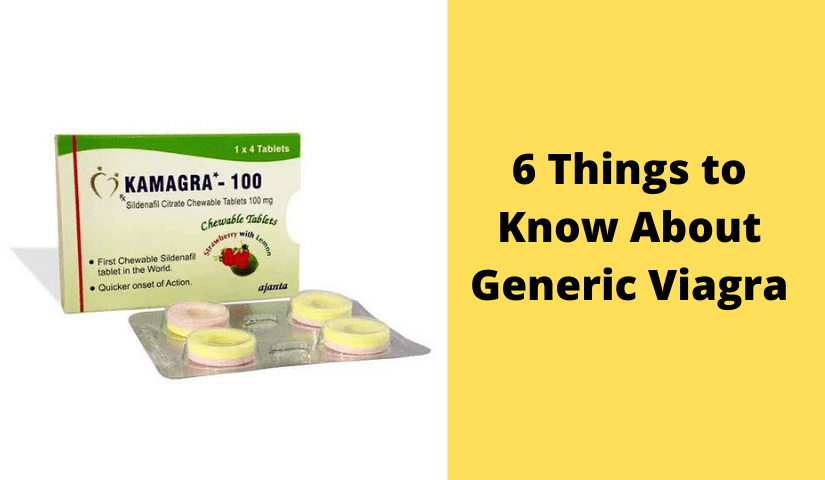 6 Things to know about Generic Viagra
