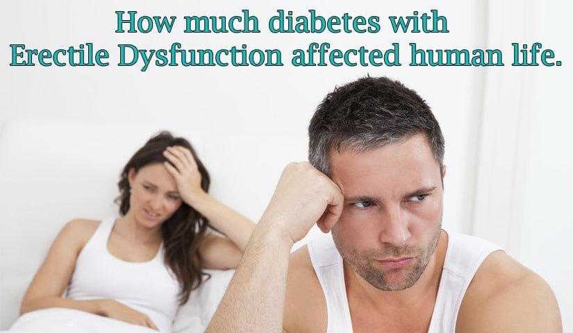 How much diabetes with Erectile Dysfunction affected human life